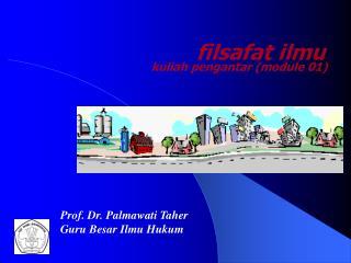 Prof. Dr. Palmawati Taher Guru Besar Ilmu Hukum