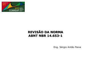 REVISÃO DA NORMA  ABNT NBR 14.653-1
