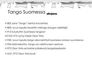 Tango Suomessa  aikajana