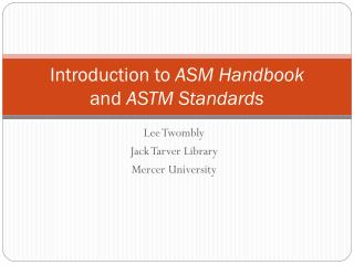 Introduction to  ASM Handbook and  ASTM Standards