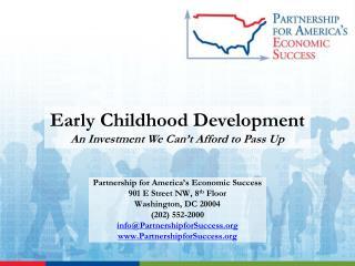 Partnership for America's Economic Success 901 E Street NW, 8 th  Floor Washington, DC 20004