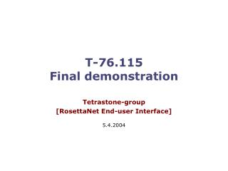 T-76.115 Final demonstration