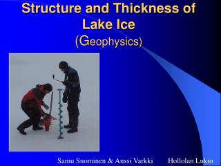 Structure and Thickness of Lake Ice (G eophysics)