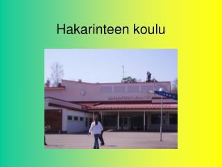 Hakarinteen koulu