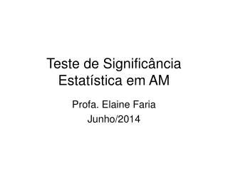 Teste de Significância Estatística em AM