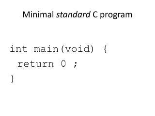 Minimal  standard  C program