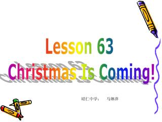 Lesson 63  Christmas Is Coming!