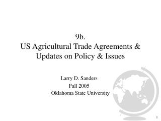 9b. US Agricultural Trade Agreements & Updates on Policy & Issues
