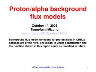 Proton/alpha background flux models