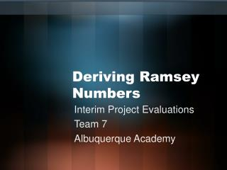 Deriving Ramsey Numbers
