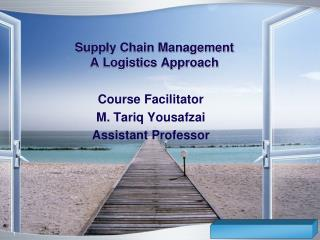 Supply Chain Management A Logistics Approach