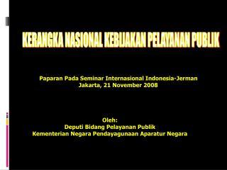 Oleh: Deputi Bidang Pelayanan Publik Kementerian Negara Pendayagunaan Aparatur Negara