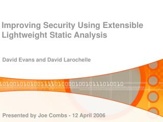 Improving Security Using Extensible Lightweight Static Analysis