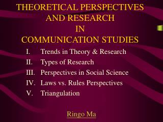THEORETICAL PERSPECTIVES AND RESEARCH IN COMMUNICATION STUDIES