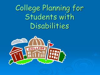 College Planning for Students with Disabilities