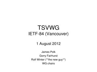 TSVWG IETF-84 (Vancouver)