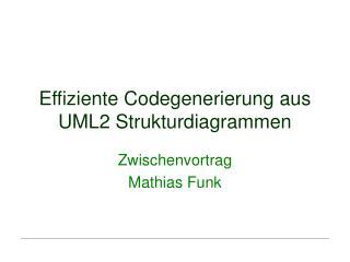 Effiziente Codegenerierung aus UML2 Strukturdiagrammen
