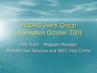 McIDAS Users' Group Information October 2005