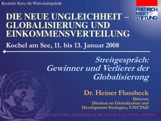 Dr. Heiner Flassbeck  Director Division on Globalization and  Development Strategies, UNCTAD