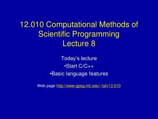 12.010 Computational Methods of Scientific Programming Lecture 8