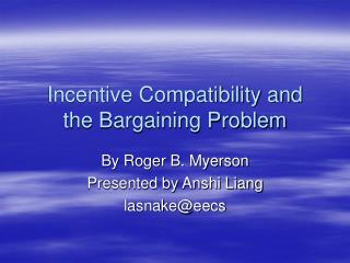 Incentive Compatibility and the Bargaining Problem