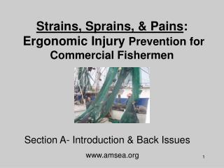 Strains, Sprains, & Pains :  Ergonomic Injury  Prevention for Commercial Fishermen