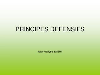 PRINCIPES DEFENSIFS