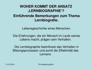 WOHER KOMMT DER ANSATZ 'LERNBIOGRAPHIE'?