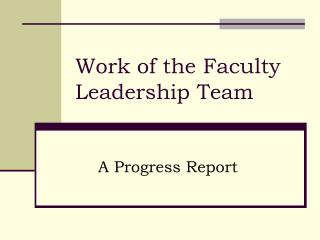 Work of the Faculty Leadership Team
