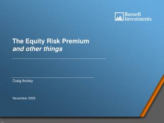 The Equity Risk Premium and other things