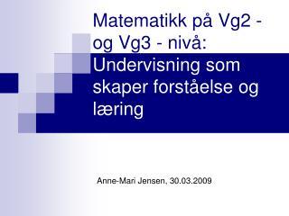 Matematikk på Vg2 - og Vg3 - nivå: Undervisning som skaper forståelse og læring