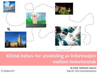 Klinisk behov for utveksling av informasjon mellom helseforetak