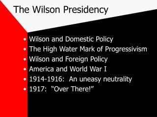 The Wilson Presidency