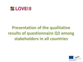 Presentation  of the qualitative  results of questionnaire Q3 among stakeholders in all  countries