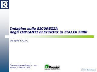Indagine sulla SICUREZZA  degli IMPIANTI ELETTRICI in ITALIA 2008