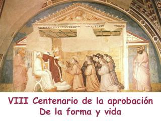 VIII Centenario de la aprobación De la forma y vida