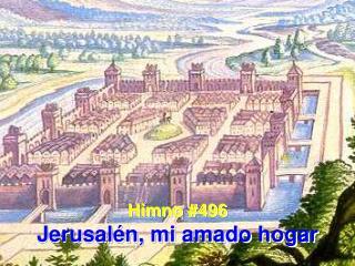 Himno #496 Jerusalén, mi amado hogar