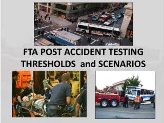 FTA POST ACCIDENT TESTING THRESHOLDS  and SCENARIOS
