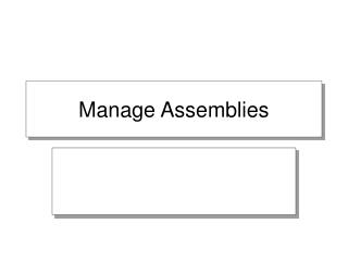 Manage Assemblies