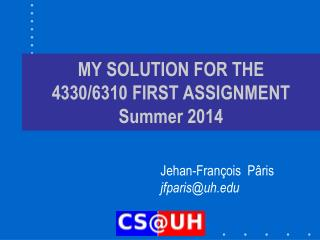 MY SOLUTION FOR THE 4330/6310 FIRST ASSIGNMENT Summer 2014