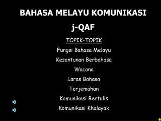 TOPIK-TOPIK Fungsi Bahasa Melayu Kesantunan Berbahasa Wacana Laras Bahasa Terjemahan
