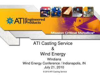 ATI Casting Service  Wind Energy