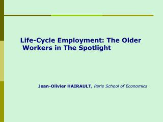 Life-Cycle Employment: The Older  Workers in The Spotlight