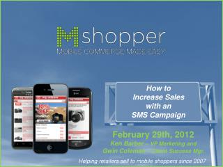 Helping retailers sell to mobile shoppers since 2007