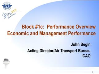 Block #1c:  Performance Overview Economic and Management Performance