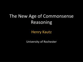 The New Age of Commonsense Reasoning