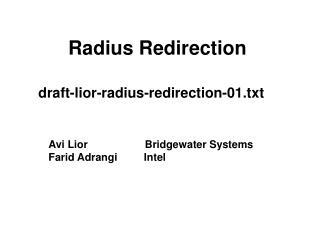 Radius Redirection