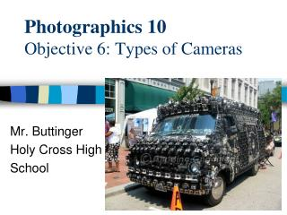 Photographics 10 Objective 6: Types of Cameras