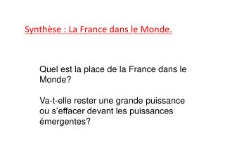 Synth�se : La France dans le Monde.