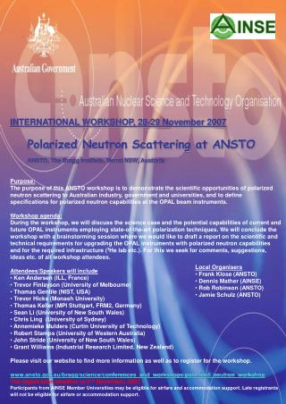 INTERNATIONAL WORKSHOP, 28-29 November 2007 Polarized Neutron Scattering at ANSTO